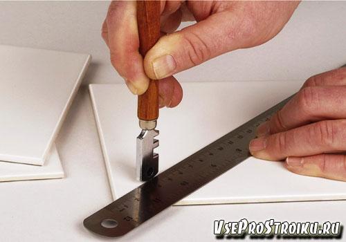 Как резать плитку стеклорезом